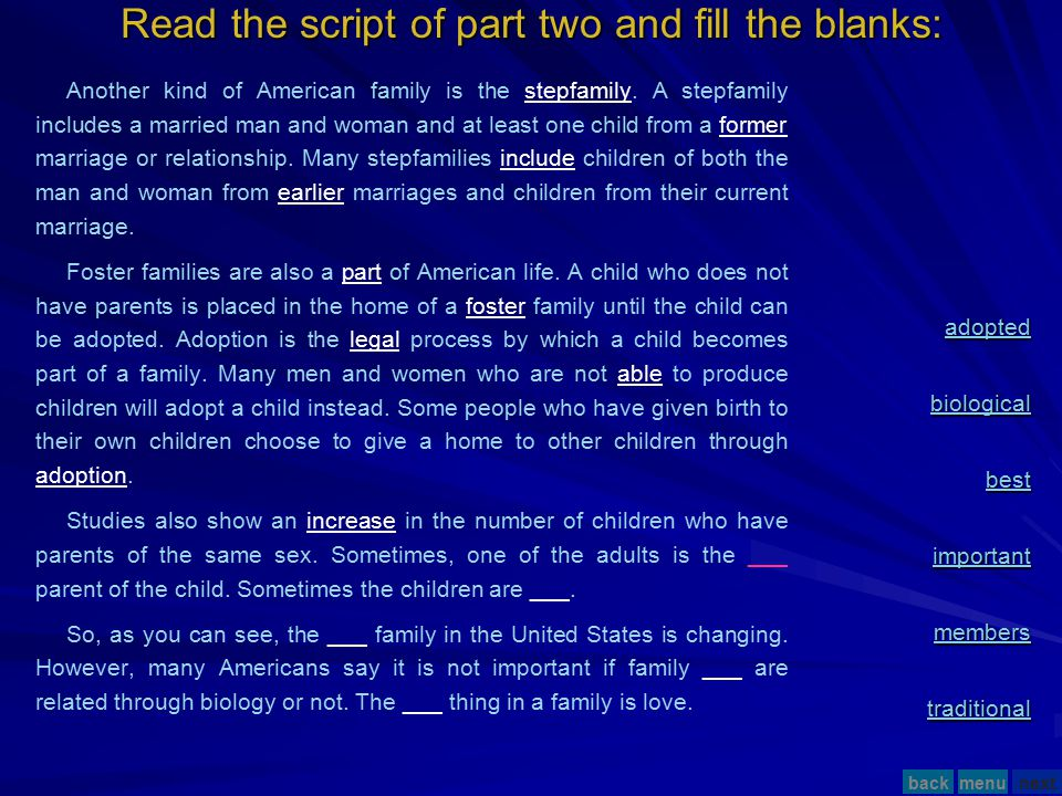 Read the script of part two and fill the blanks: Another kind of American family is the stepfamily.