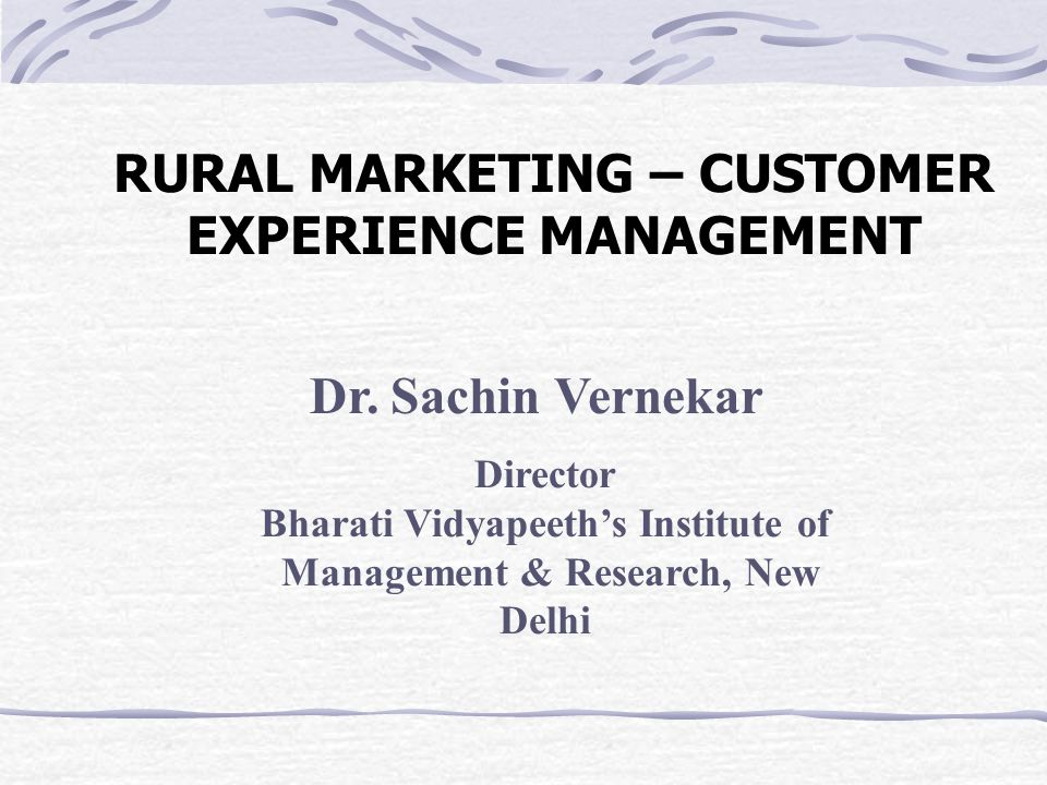 RURAL MARKETING – CUSTOMER EXPERIENCE MANAGEMENT Dr.