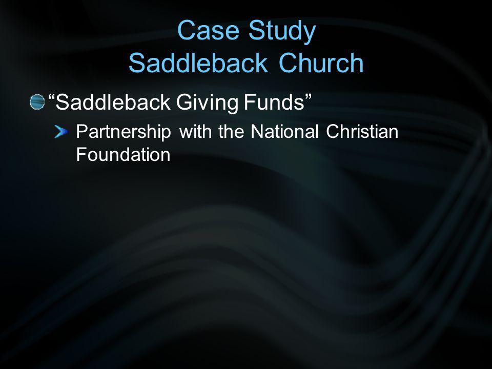 Case Study Saddleback Church Saddleback Giving Funds Partnership with the National Christian Foundation