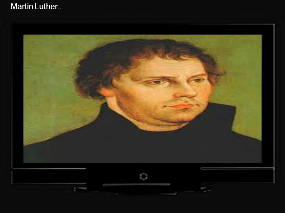Martin Luther..