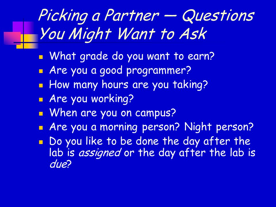 Picking a Partner — Questions You Might Want to Ask What grade do you want to earn.