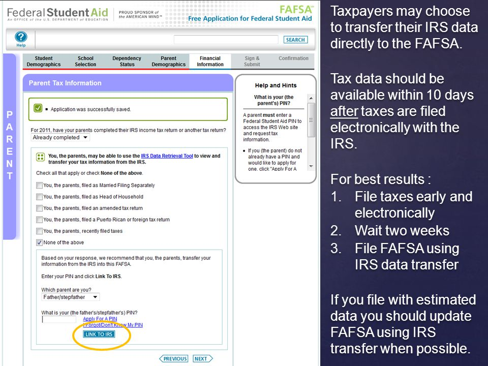 Taxpayers may choose to transfer their IRS data directly to the FAFSA.