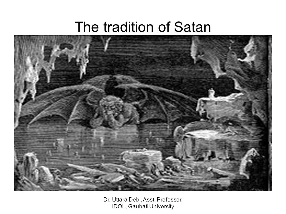 Dr. Uttara Debi, Asst. Professor, IDOL, Gauhati University The tradition of Satan