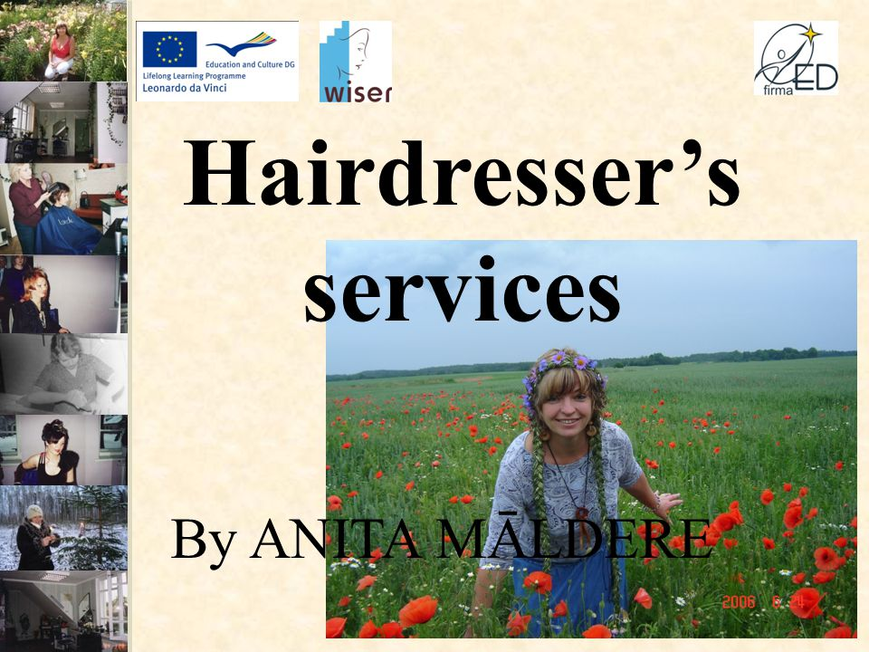 By ANITA MĀLDERE Hairdresser's services