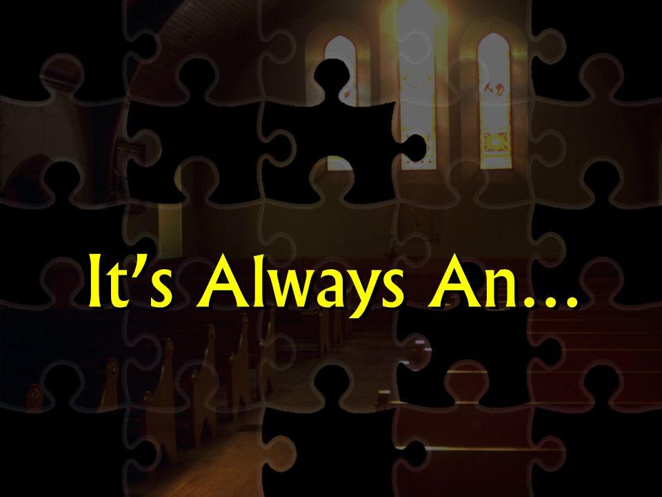 It's Always An…