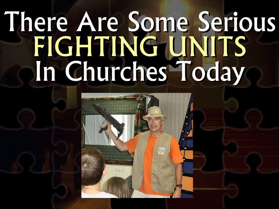 There Are Some Serious FIGHTING UNITS In Churches Today