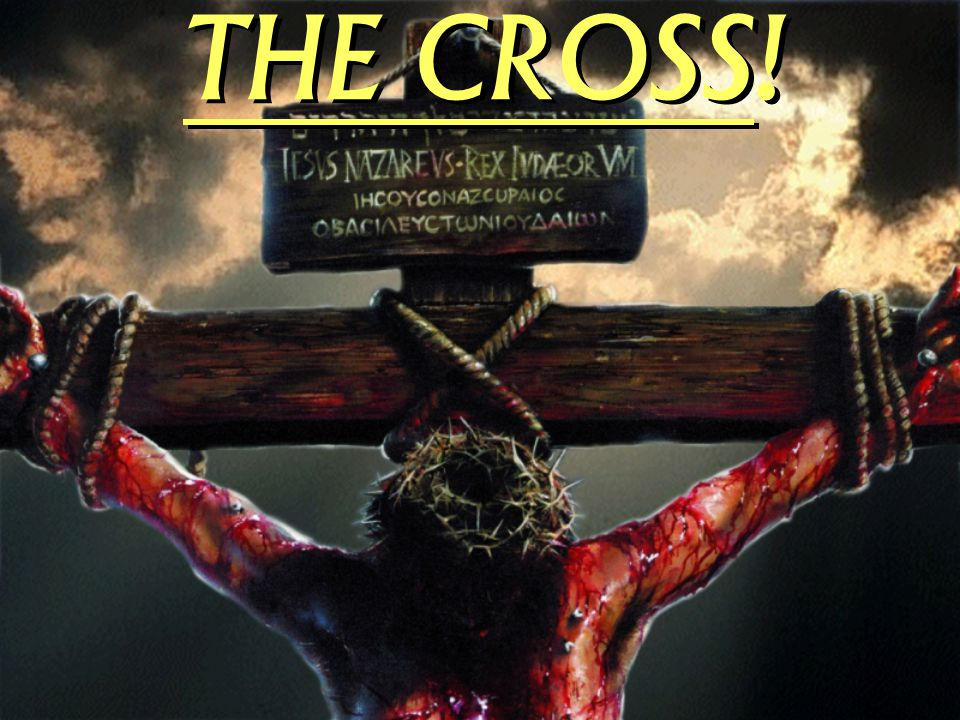 THE CROSS!