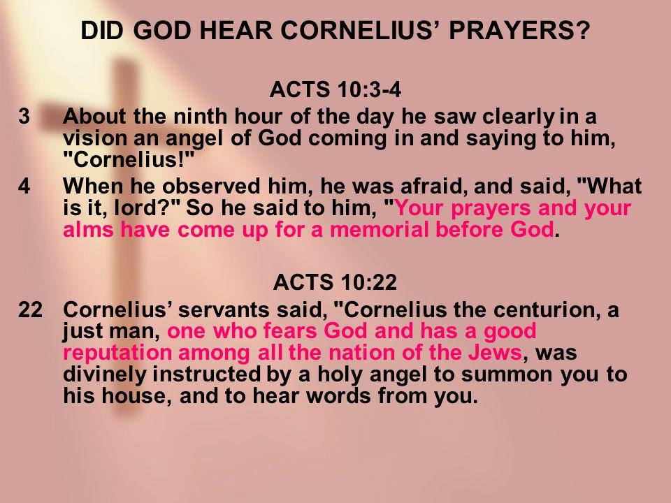 DID GOD HEAR CORNELIUS' PRAYERS.