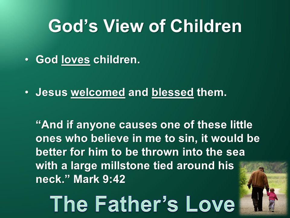 God's View of Children God loves children.God loves children.
