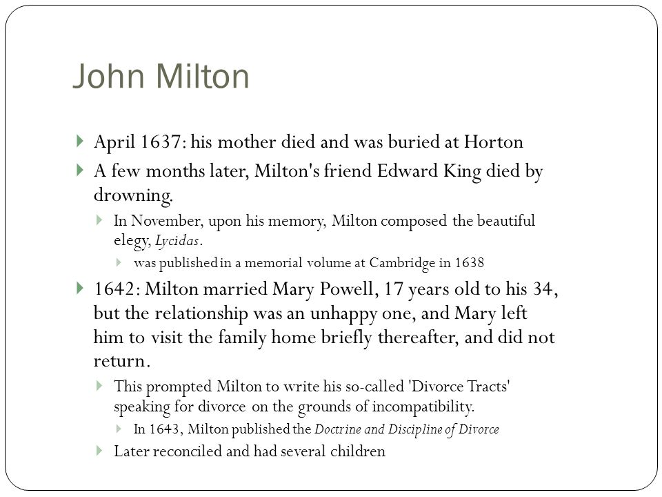 John Milton  April 1637: his mother died and was buried at Horton  A few months later, Milton s friend Edward King died by drowning.