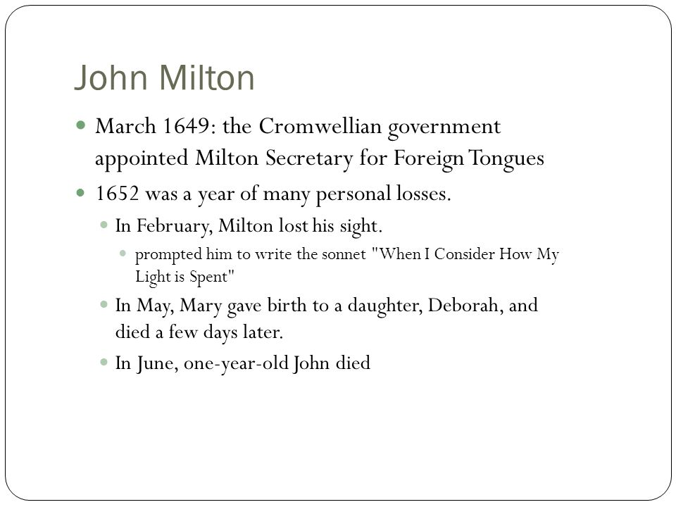 John Milton 1654: Milton published Defensio Secunda, the response he had been ordered to write for Pierre du Moulin s Regii sanguinis clamor ( Clamor of the King s Blood ).