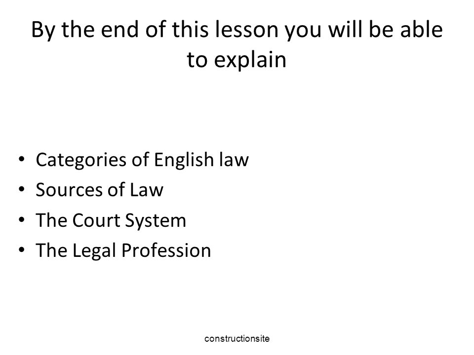 Categories of English law Criminal Law - Crime Civil Law - Tort. constructionsite