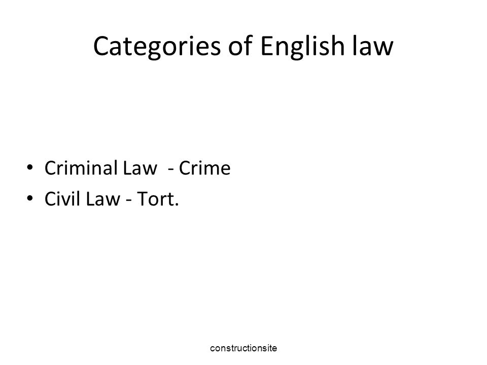 Sources of English Law Case (or Common) Law - made by judges.