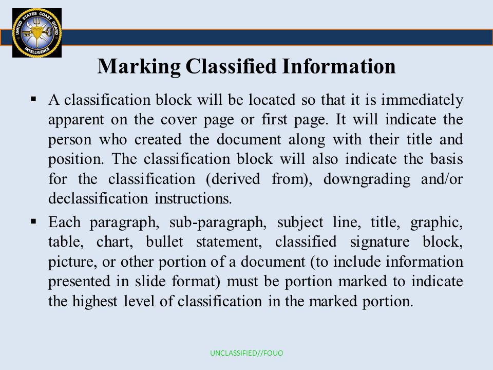 Marking Classified Information  A classification block will be located so that it is immediately apparent on the cover page or first page.