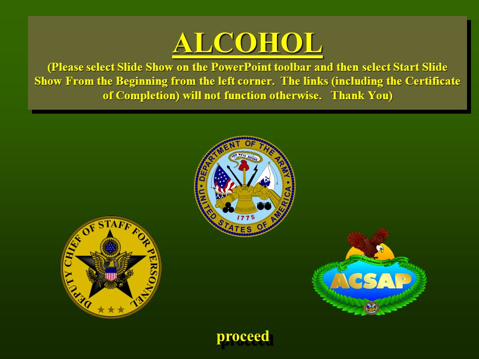 ALCOHOL (Please select Slide Show on the PowerPoint toolbar and then select Start Slide Show From the Beginning from the left corner. The links (inclu