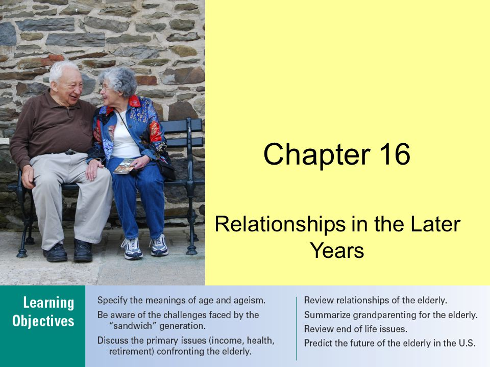 Chapter 16 Relationships in the Later Years