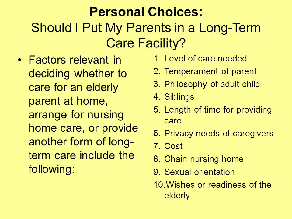Personal Choices: Should I Put My Parents in a Long-Term Care Facility.