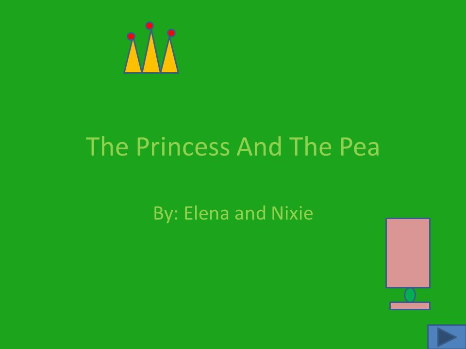 The Princess And The Pea By: Elena and Nixie