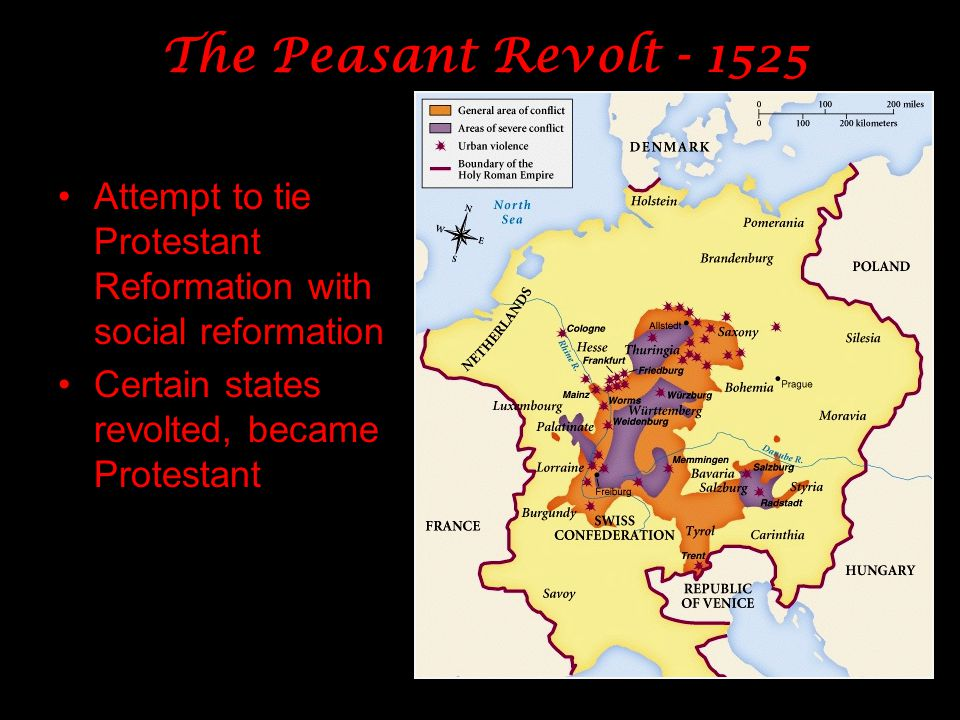 The Peasant Revolt - 1525 Attempt to tie Protestant Reformation with social reformation Certain states revolted, became Protestant