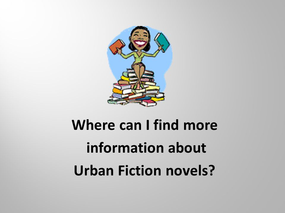 Where can I find more information about Urban Fiction novels