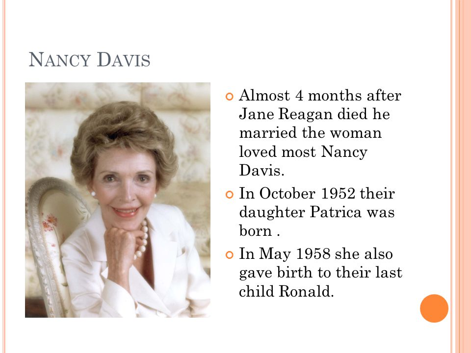 N ANCY D AVIS Almost 4 months after Jane Reagan died he married the woman loved most Nancy Davis.