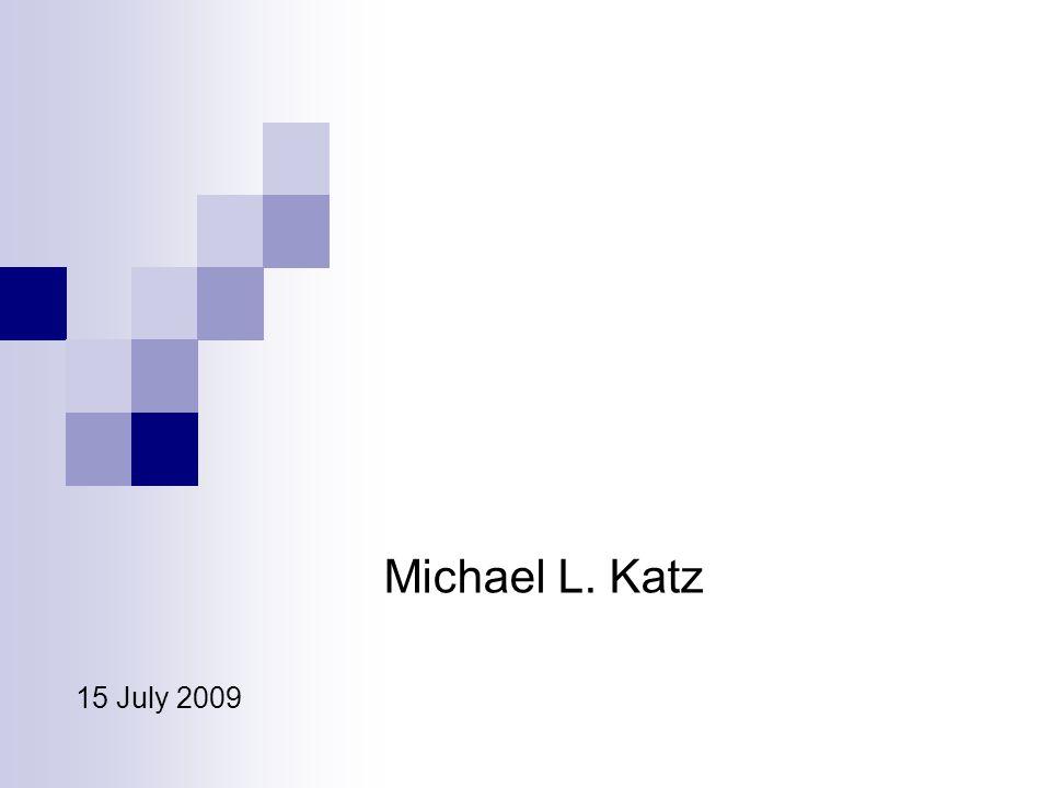Michael L. Katz 15 July 2009