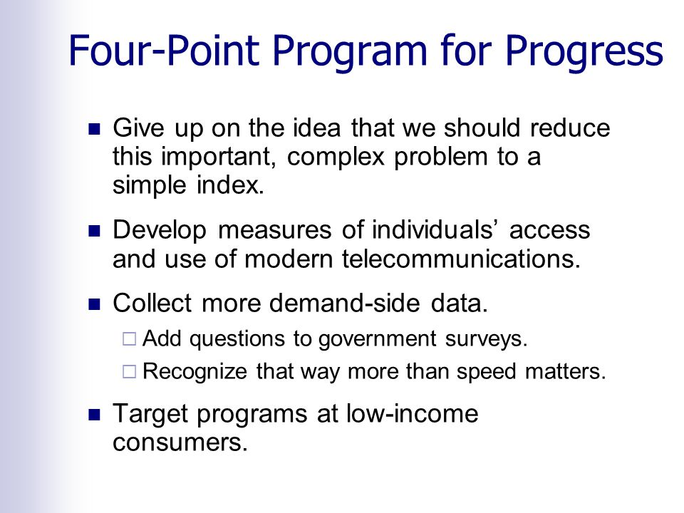 Four-Point Program for Progress Give up on the idea that we should reduce this important, complex problem to a simple index.