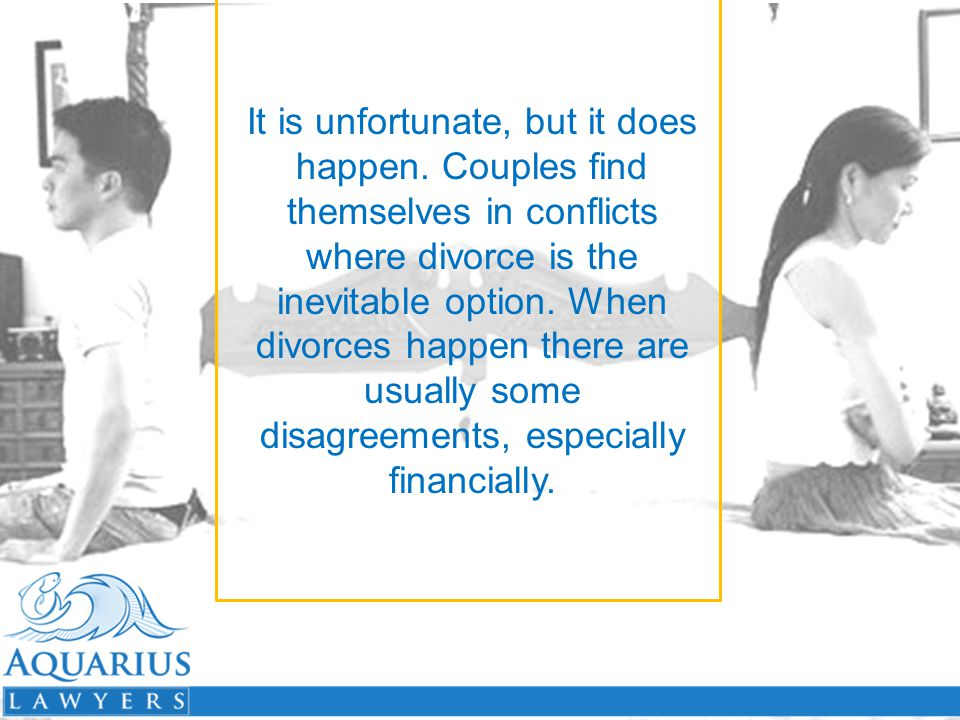 It is unfortunate, but it does happen. Couples find themselves in conflicts where divorce is the inevitable option. When divorces happen there are usu