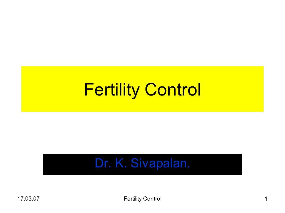 17.03.07Fertility Control1 Dr. K. Sivapalan.