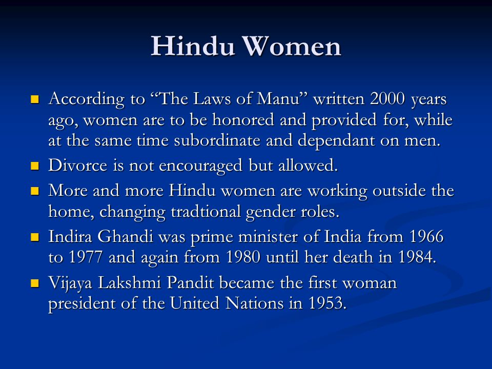 """Hindu Women According to """"The Laws of Manu"""" written 2000 years ago, women are to be honored and provided for, while at the same time subordinate and d"""