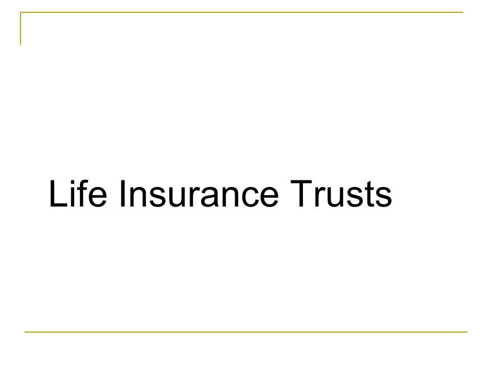 Life Insurance Trusts