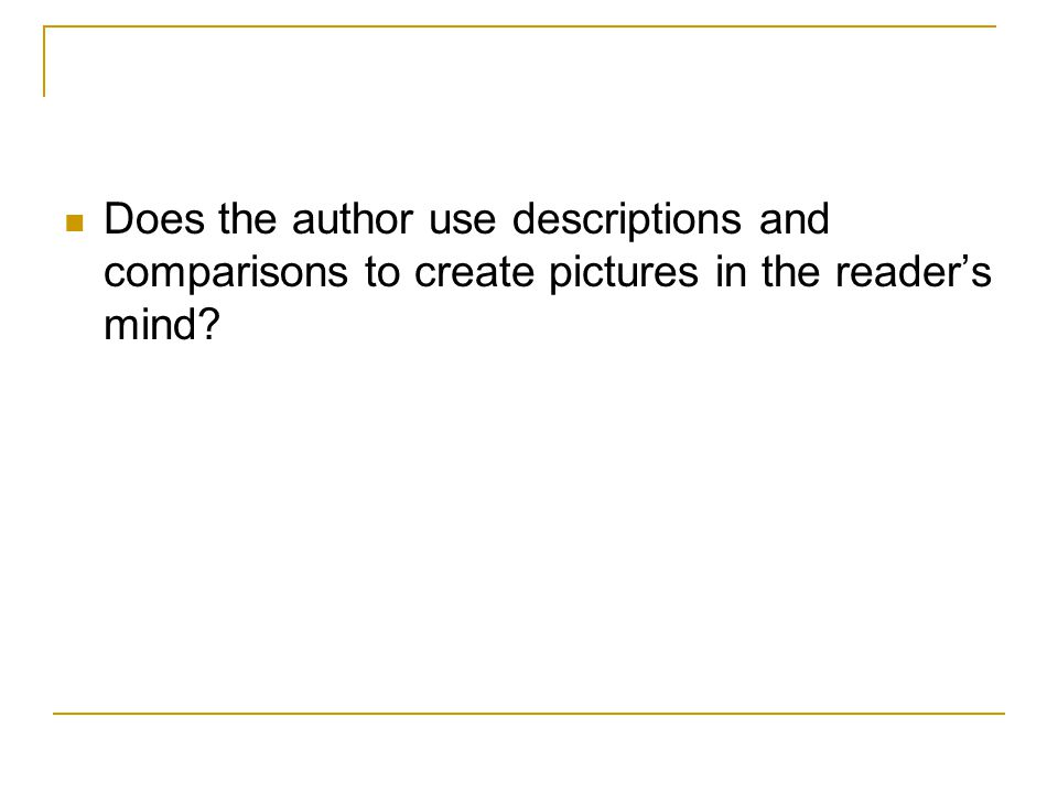 Does the author use descriptions and comparisons to create pictures in the reader's mind