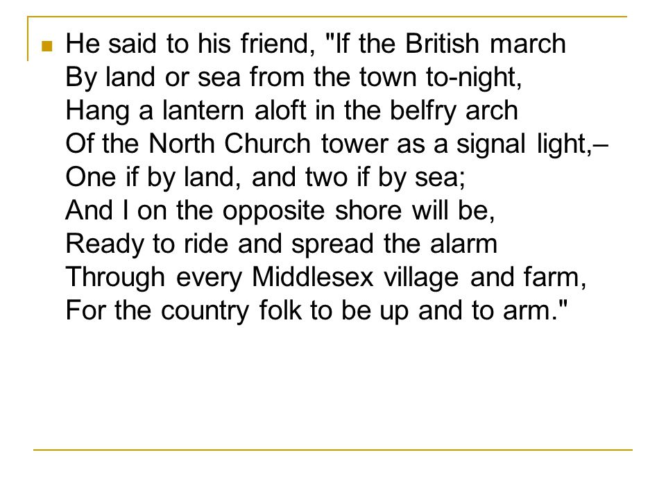 It was one by the village clock, When he galloped into Lexington.