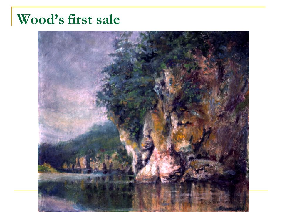 Wood's first sale