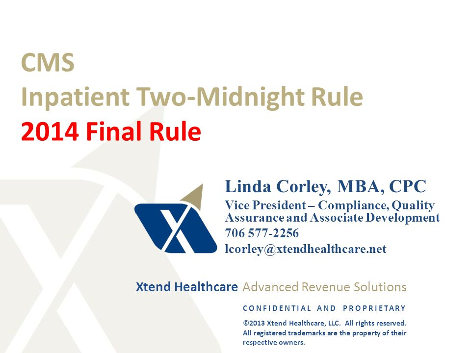 2 Proprietary and Confidential.© 2013 Xtend Healthcare, LLC.