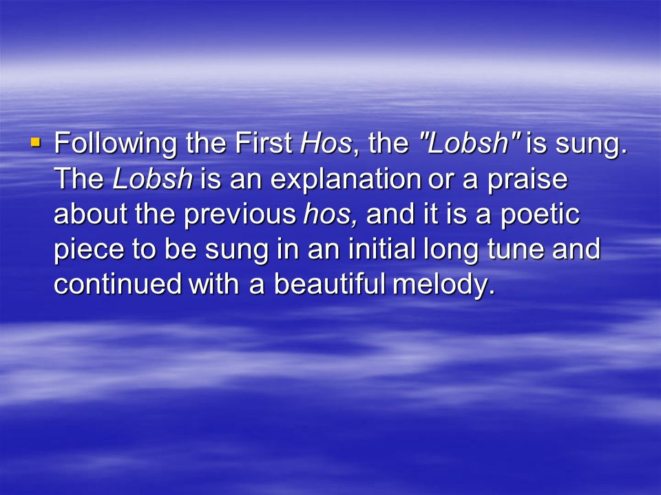  Following the First Hos, the Lobsh is sung.