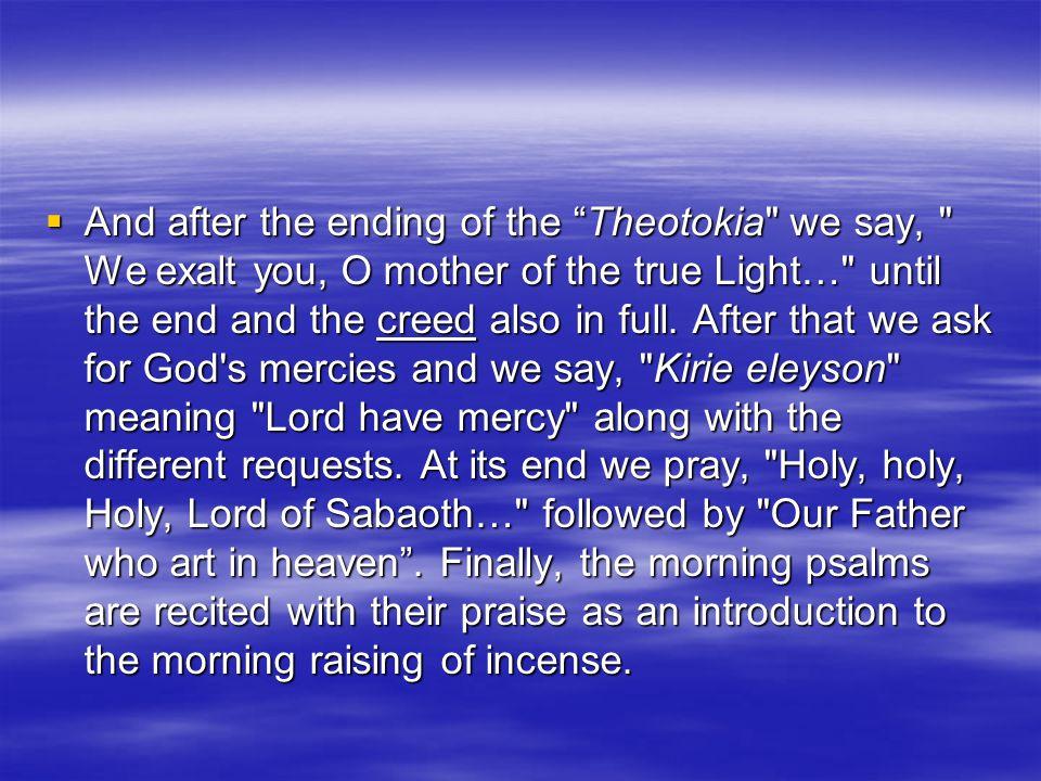  Then the end of the Theotokias,
