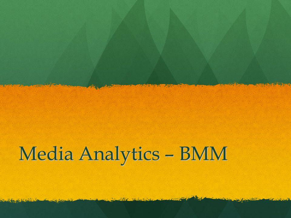 Media Analytics – BMM