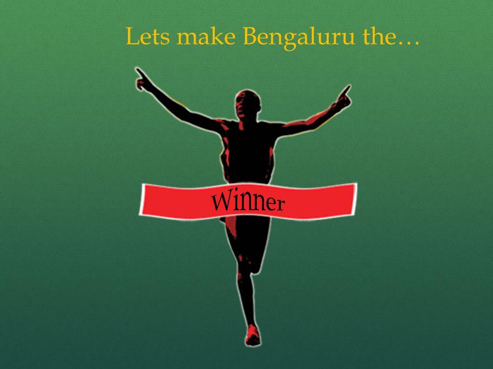 Lets make Bengaluru the…
