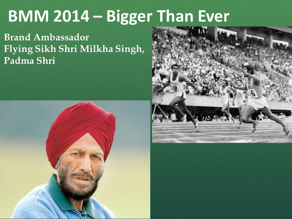 BMM 2014 – Bigger Than Ever Brand Ambassador Flying Sikh Shri Milkha Singh, Padma Shri