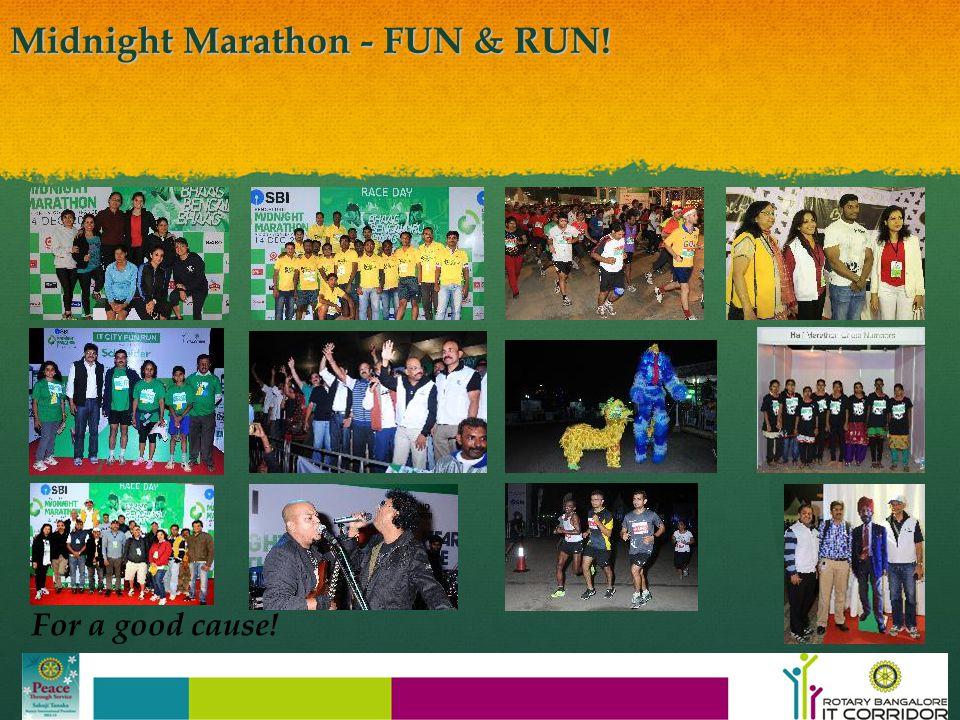 Midnight Marathon - FUN & RUN! For a good cause!