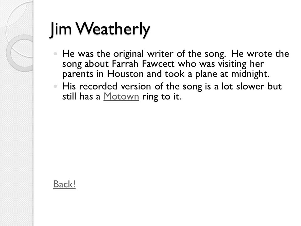 Jim Weatherly He was the original writer of the song.