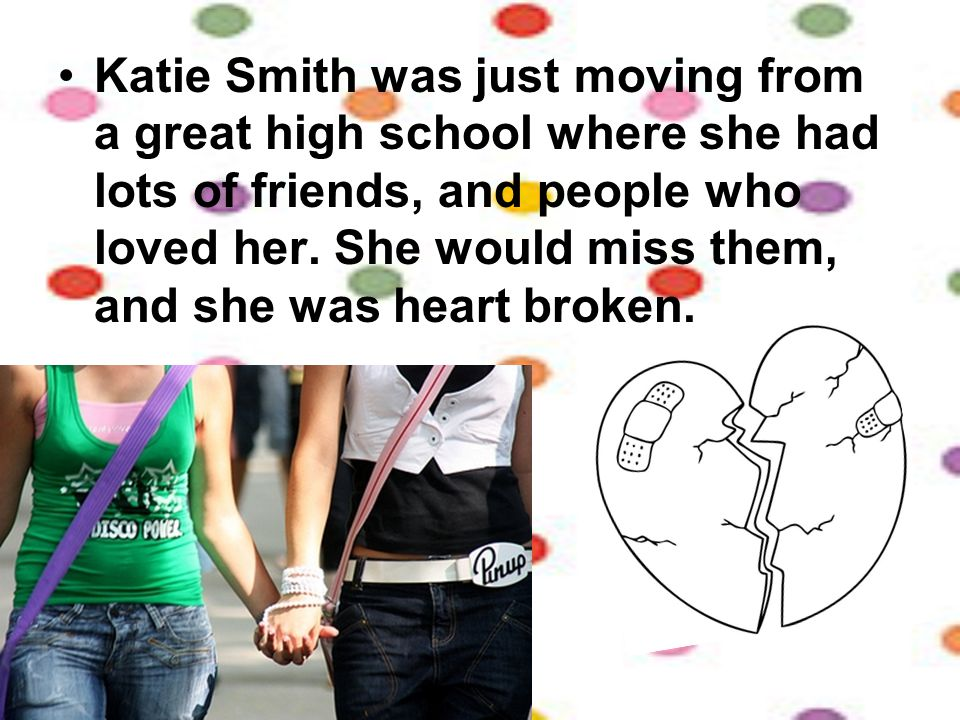 Katie Smith was just moving from a great high school where she had lots of friends, and people who loved her.