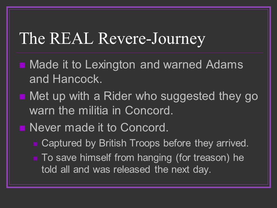 The REAL Revere-Journey Made it to Lexington and warned Adams and Hancock.