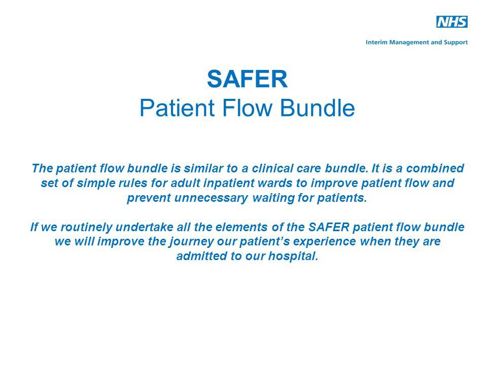 SAFER Patient Flow Bundle The patient flow bundle is similar to a clinical care bundle.