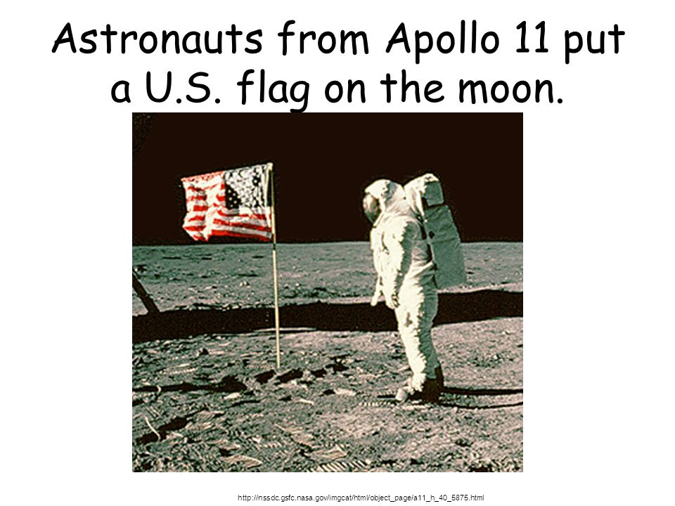 Astronauts from Apollo 11 put a U.S. flag on the moon.
