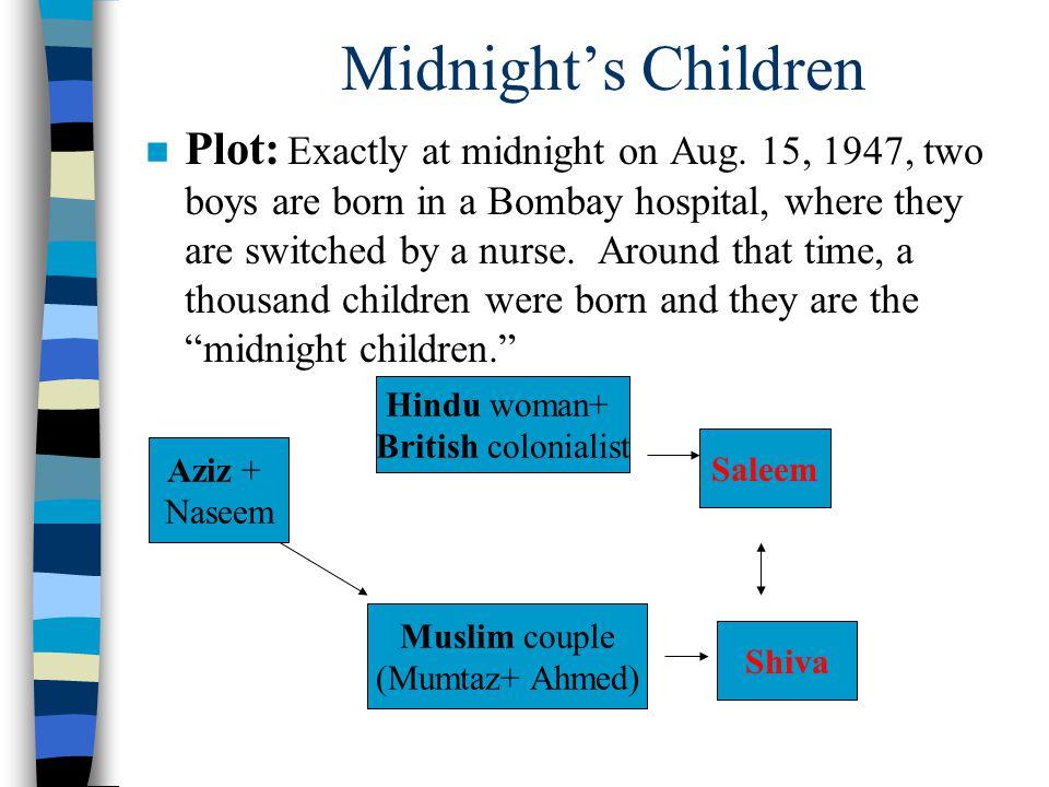 Midnight's Children n Plot: Exactly at midnight on Aug.
