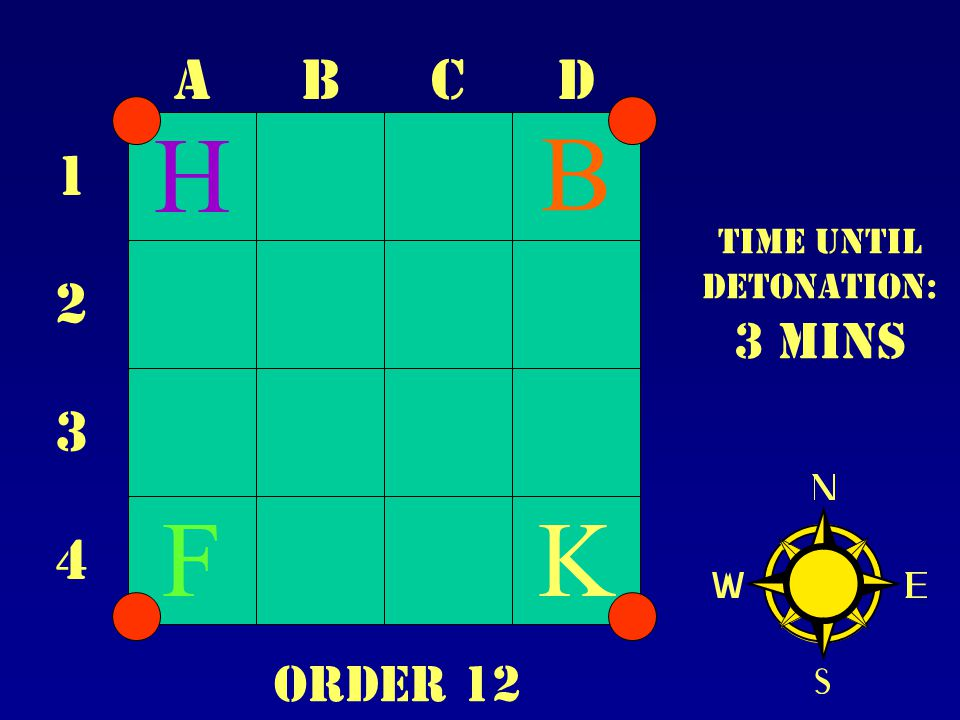 ABCD 1 2 3 4 Time until Detonation: 3 mins H B FK Order 12