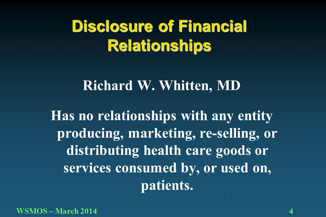 4 Disclosure of Financial Relationships Richard W.