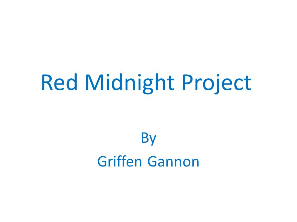 Red Midnight Project By Griffen Gannon